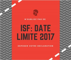 ISF 2017  ISF: date limite de déclaration 2017 ISF 2017